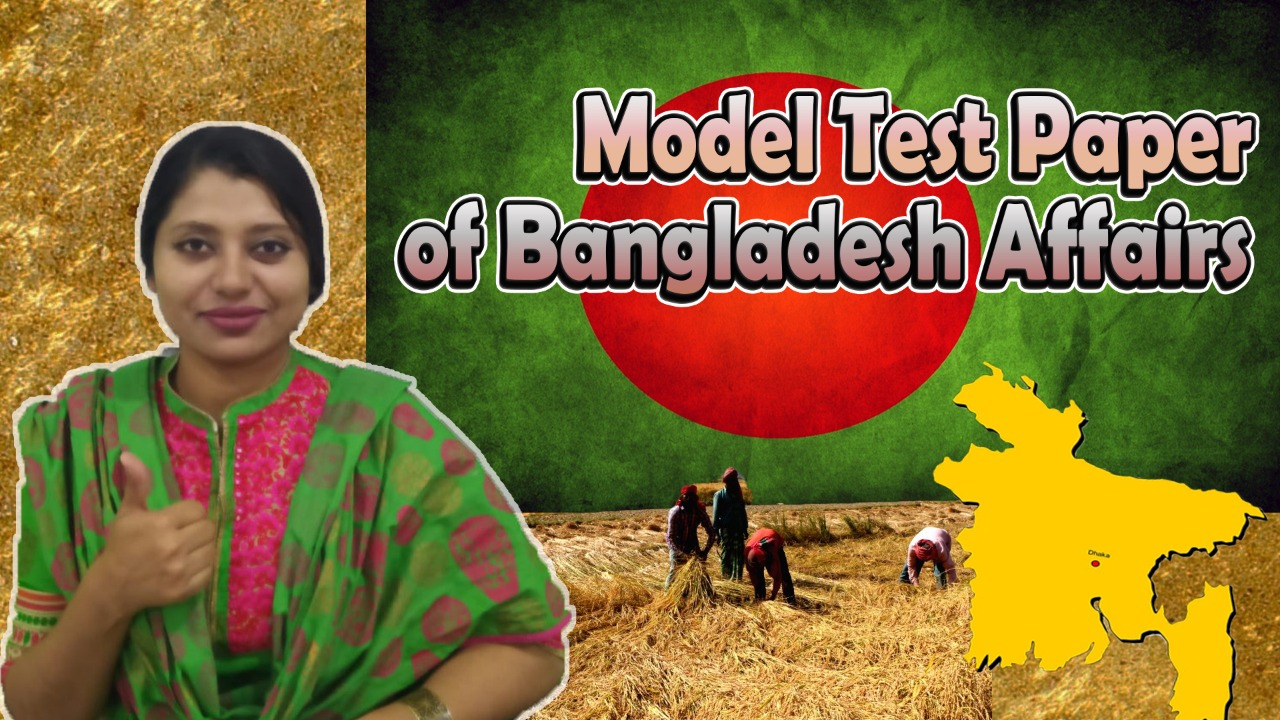 Real Model Test Paper of 38th Bangladesh Affairs for 40th & 41st BCS